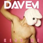 10. DAVEM - Kiss Me
