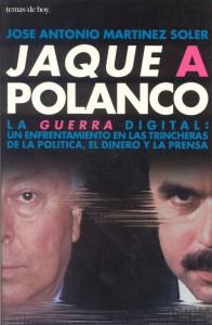 """Portada de mi libro """"Jaque a Polanco"""", publicado por Temas de Hoy (Planeta) en 1998"""