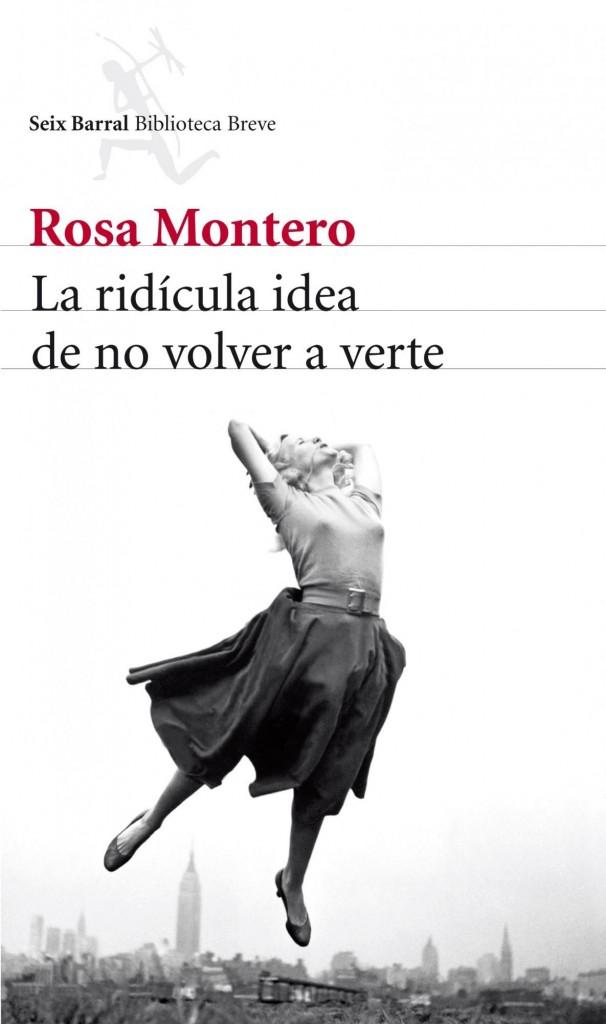 Portada del libro de Rosa Montero 'La ridícula idea de no volver a verte'