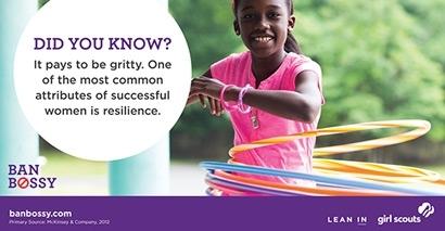 'Merece la pena ser dura. Uno de los atributos más comunes de las mujeres de éxito es la resiliencia'. Anuncio de la campaña #banbossy. www.banbossy.com