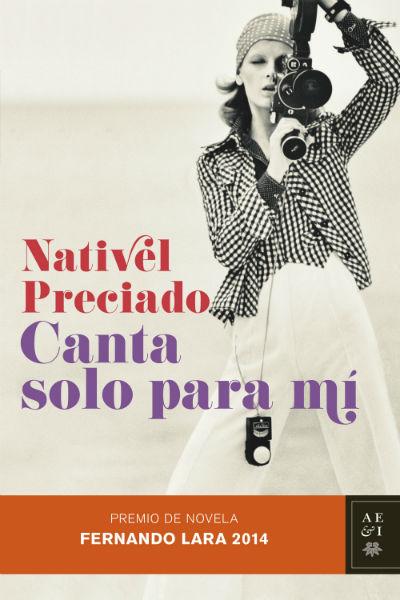 Portada de la novela 'Canta sólo para mí' de Nativel Preciado.