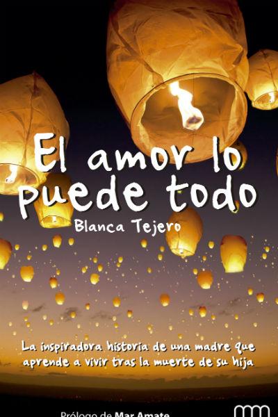 Portada del libro 'El amor lo puede todo', de Blanca Tejero. Cortesía de Lid Editorial.