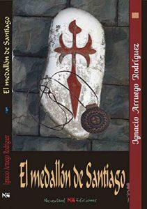 Portada de 'El medallón de Santiago', novela de Ignacio Arruego.