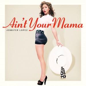 Jennifer-Lopez-Aint-Your-Mama-2016-2480x2480-300x300
