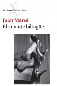 El amante bilingüe, Juan Marsé