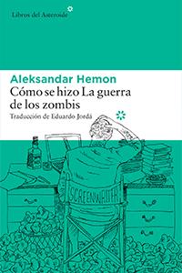 Cómo se hizo La guerra de los zombies