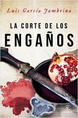 portada_la-corte-de-los-enganos_luis-garcia-jambrina_201606201134