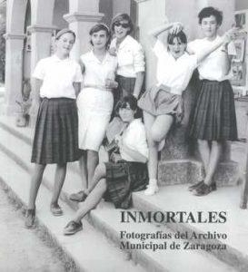 """Portada catálogo exposición """"Inmortales"""", fotos antiguas de Zaragoza"""