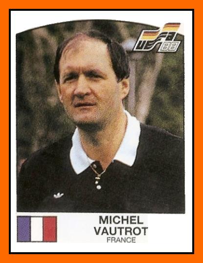 Michel Vautrot, en un cromo previo a la Eurocopa de 1988 (PANINI).