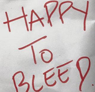 Un mensaje en apoyo del Happy to bleed.