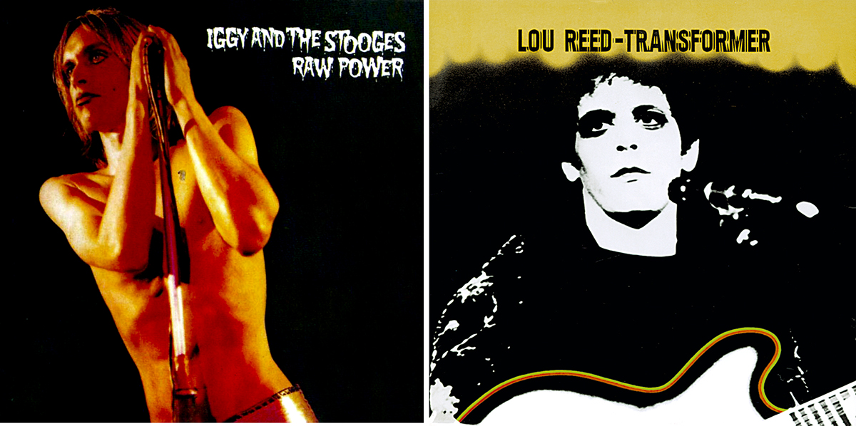 """Raw Power"", de Iggy and The Stooges,1973; y ""Transformer"", de Lou Reed, 1972"