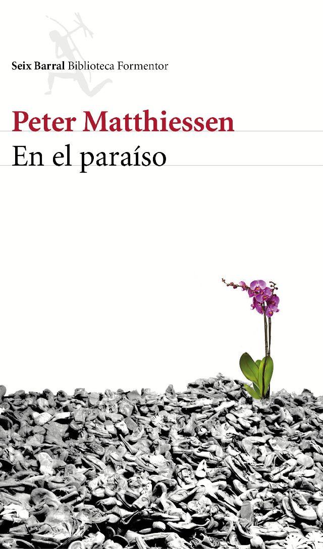 """En el paraíso"" - Peter Matthiessen (Seix Barral, 2015)"