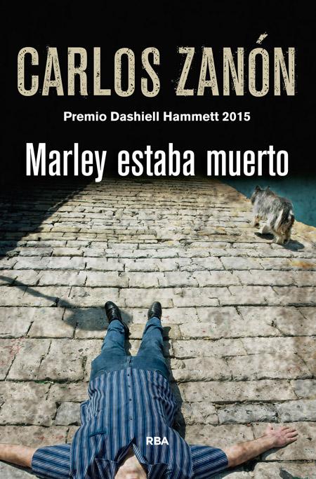 """""""Marley estaba muerto"""" - Carlos Zanón (2015, RBA)"""