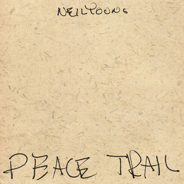 'Peace Trail' - Neil Young