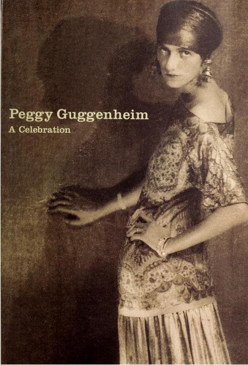 'Peggy Guggenheim: A Celebration' - Solomon R. Guggenheim Museum Library