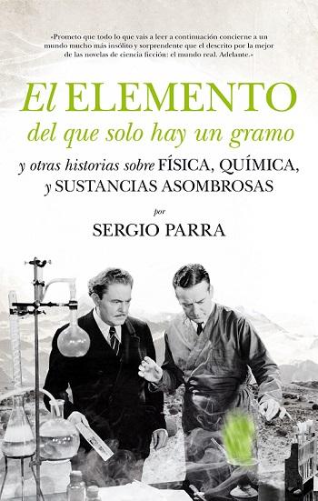 'El elemento del que solo hay un gramo' de Sergio Parra