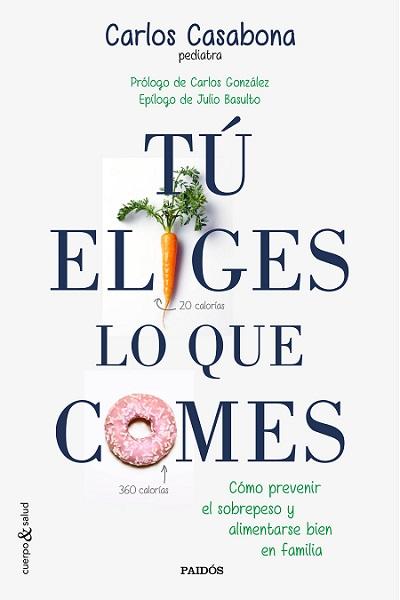 'Tú eliges lo que comes' de Carlos Casabona [#UnoAlMes]