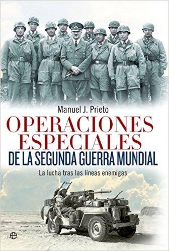 'Operaciones Especiales de la Segunda Guerra Mundial' de Manuel J. Prieto [#UnoAlMes]