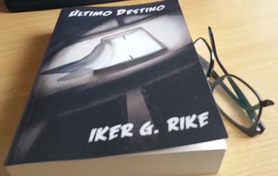 'Último Destino' de Iker G. Rike (Pukiyari Editores)