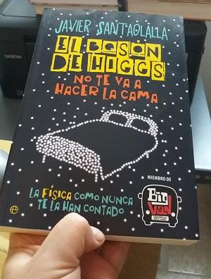 'El bosón de Higgs no te va a hacer la cama' de Javier Santaolalla (Editorial La Esfera de los Libros @esferalibros)