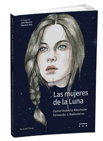 'Las mujeres de la Luna' de Fernando J. Ballesteros y Daniel Roberto Altschuler (Next Door Publishers y Jot Down Books)