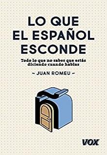 'Lo que el español esconde' de Juan Romeu