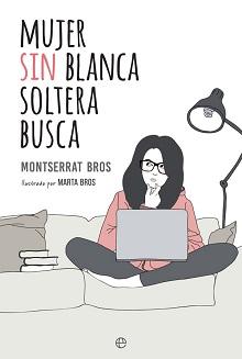 'Mujer sin blanca soltera busca' de Montserrat Bros (Isa Pi)