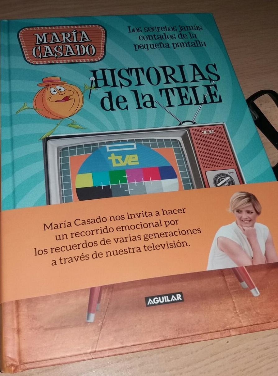 Reseña del libro: 'Historias de la tele: Los secretos jamás contados de la pequeña pantalla' de María Casado
