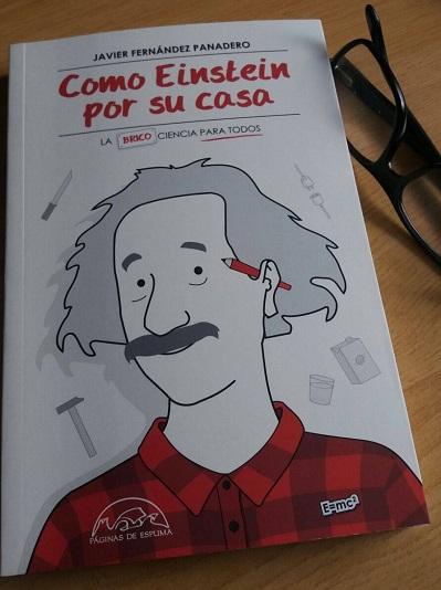 'Como Einstein por su casa' La (brico)ciencia para todos de Javier Fernández Panadero