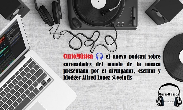 Nuevo podcast sobre curiosidades del mundo de la música: CurioMúsica