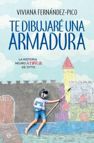 Reseña del libro: 'Te dibujaré una armadura' de Viviana Fernández-Pico