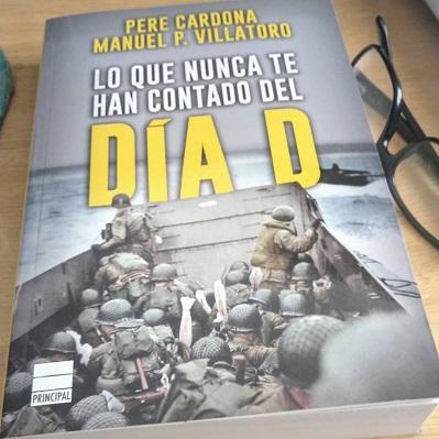 Reseña del libro: 'Lo que nunca te han contado del DÍA D' de Pere Cardona y Manuel P. Villatoro