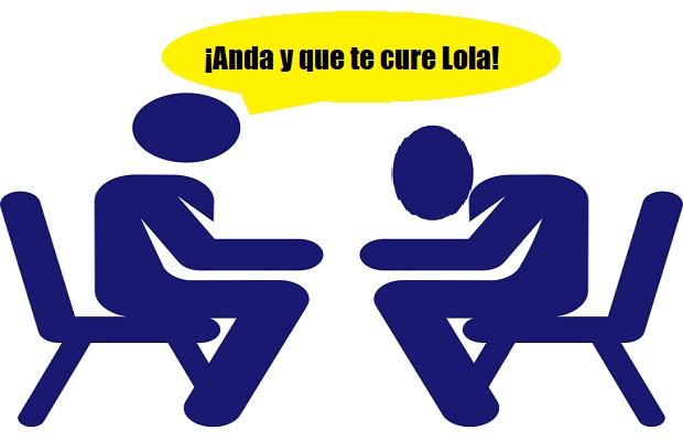 ¿De dónde proviene la antigua expresión '¡Anda y que te cure Lola!'?