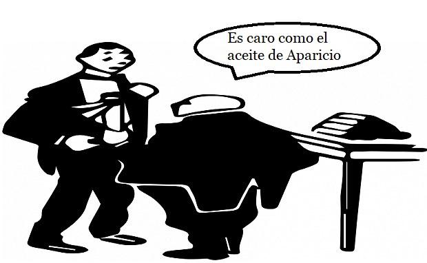¿De dónde surge la expresión 'Es caro como el Aceite de Aparicio'?