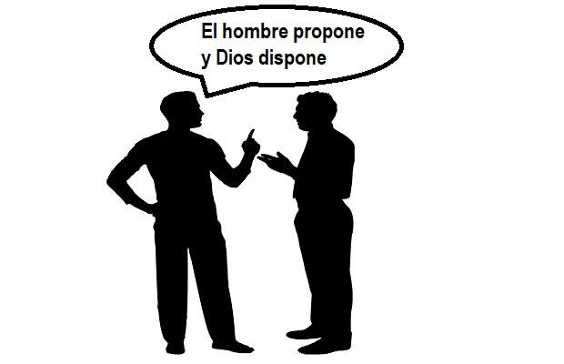 ¿Cuál es el origen de la expresión 'El hombre propone y Dios dispone'?