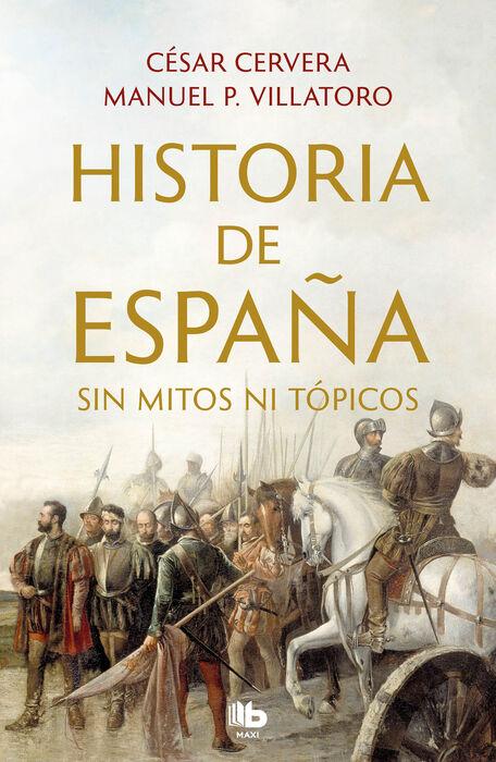 'Historia de España sin mitos ni tópicos' de César Cervera y Manuel P. Villatoro