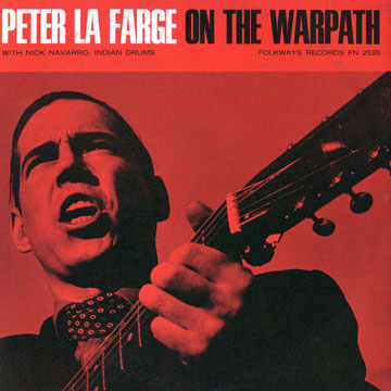 """On the Warpath"" - Peter La Farge (1965)"