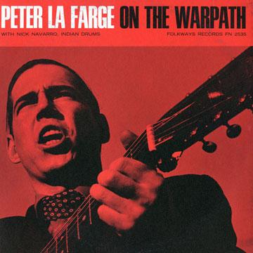 """On the Warpath"" - Peter La Farge (1965)"