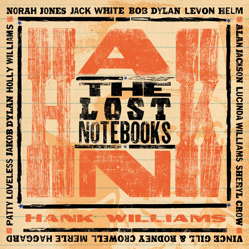 """The Lost Notebooks of Hank Williams"""
