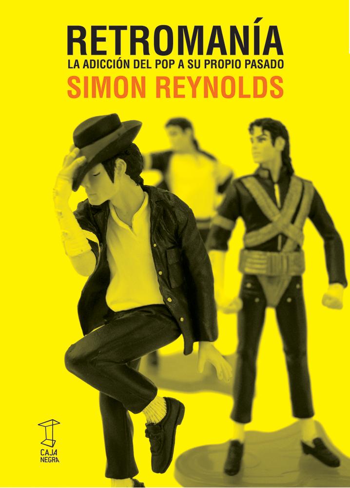 """""""Retromanía"""" - Simon Reynolds"""