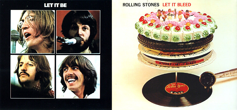 """Let It Be"" (The Beatles, mayo de 1970), ""Let It Bleed"" (The Rolling Stones, diciembre de 1969)"