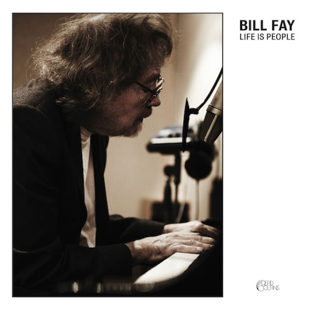 """Life Is People"" (Bill Fay, 2012)"