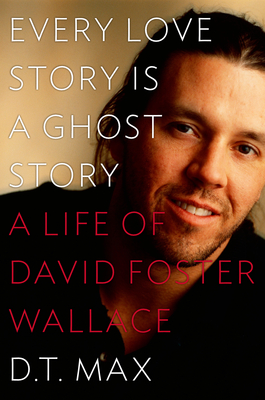 """Every Love Story Is a Ghost Story"" (D.T. Max, 2012)"