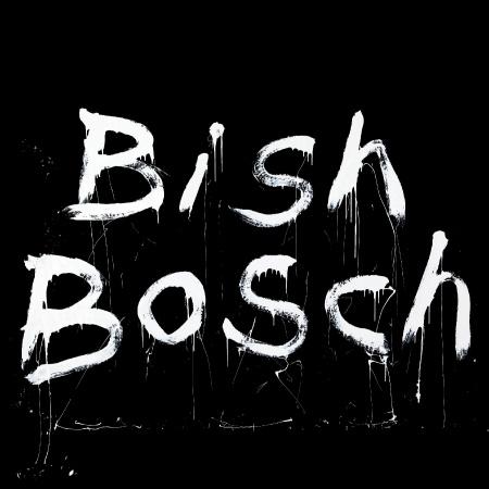 """Bish Bosch"""