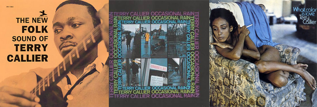 """The New Folk Sound of Terry Callier"" (1968), ""Ocassional Rain"" (1973) y ""What Color Is Love?"" (1974)"