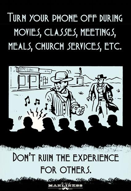Apaga el teléfono durante películas, clases, reuniones, comidas, servicios religiosos etc. No arruines la experiencia a otros.