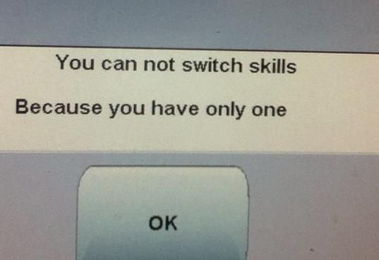 'No puedes cambiar de habilidad porque sólo tienes una'