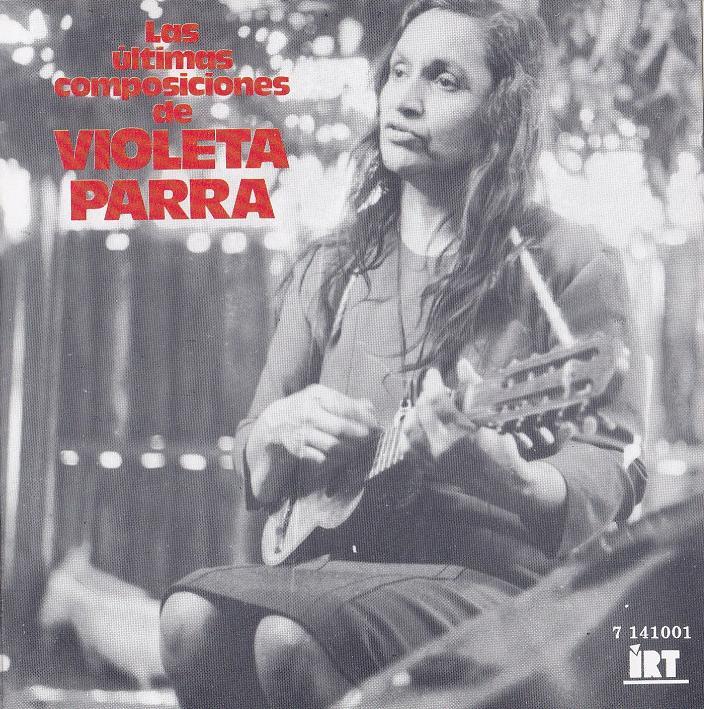 """""""Las últimas composiciones"""" (Violeta Parra, 1966)"""
