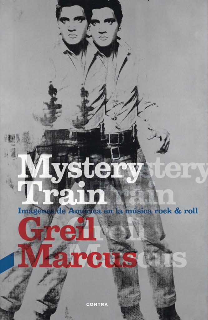 """Mistery Train"" - Greil Marcus (Editorial Contra)"