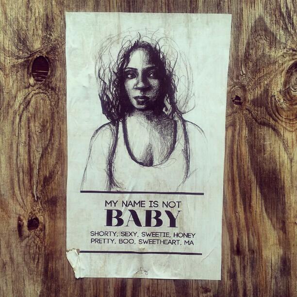 'My name is not baby' - Tatyana Fazlalizadeh